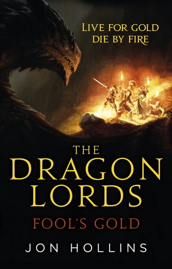 The Dragon Lords 1: Fool's Gold ebook by Jon Hollins