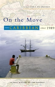 On The Move - The Caribbean Since 1989 ebook by Alejandra Bronfman