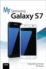 My Samsung Galaxy S7 ebook by Craig James Johnston,Eric Butow