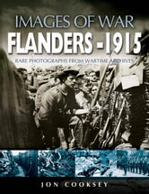 Flanders 1915 ebook by Jon Cooksey