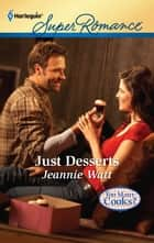 Just Desserts ebook by Jeannie Watt