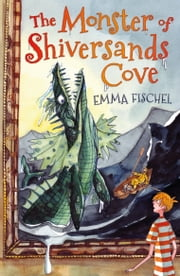 The Monster of Shiversands Cove ebook by Emma Fischel