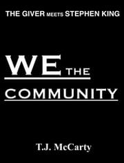 We The Community (Prologue) ebook by T.J. McCarty