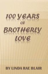 100 Years of Brotherly Love ebook by Linda Rae Blair