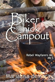 Biker Chick Campout ebook by MariaLisa deMora