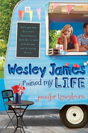 Wesley James Ruined My Life ebook by Jennifer Honeybourn
