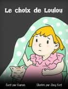 Le choix de Loulou ebook by Kamon