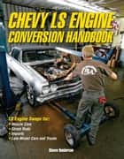 Chevy LS Engine Conversion Handbook HP1566 ebook by Shawn Henderson