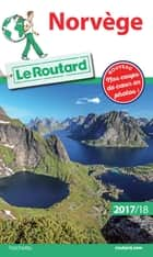 Guide du Routard Norvège 2017/18 - (+ Malmö et Göterborg) ebook by Philippe Gloaguen