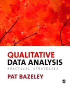 Qualitative Data Analysis - Practical Strategies ebook by Dr. Patricia Bazeley