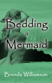Bedding a Mermaid ebook by Brenda Williamson