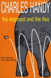 The Elephant And The Flea ebook by Charles Handy