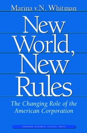 New World, New Rules: The Changing Role of the American Corporation ebook by Whitman, Marina N.