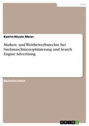 Marken- und Wettbewerbsrechte bei Suchmaschinenoptimierung und Search Engine Advertising ebook by Katrin-Nicole Meier
