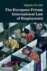 The European Private International Law of Employment ebook by Uglješa Grušić