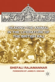 Reading the Animal in the Literature of the British Raj ebook by S. Rajamannar