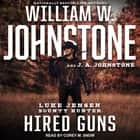 Hired Guns audiobook by William W. Johnstone, J. A. Johnstone