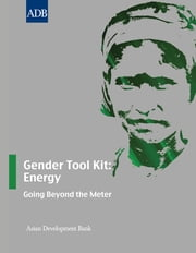 Gender Tool Kit: Energy - Going Beyond the Meter ebook by Asian Development Bank