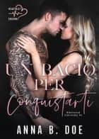 Un bacio per conquistarti - Blairwood University #1 eBook by Anna B. Doe