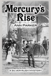 Mercury's Rise - A Silver Rush Mystery ebook by Ann Parker