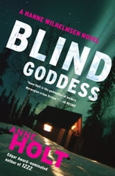 Blind Goddess - A Hanne Wilhelmsen Novel ebook by Anne Holt