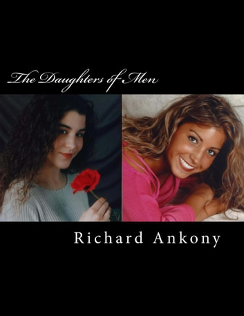The Daughters of Men ebook by Richard Ankony
