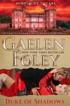 Duke of Shadows ebook by Gaelen Foley