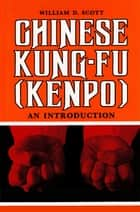 Chinese Kung-Fu (Kenpo) ebook by William D. Scott