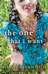 The One That I Want - A Novel ebook by Allison Winn Scotch