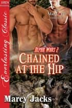 Chained at the Hip ebook by Marcy Jacks