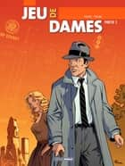 Jeu de Dames - Tome 2 ebook by Philan, Toldac