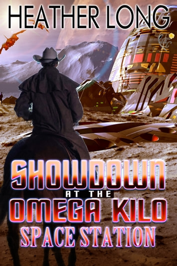 Showdown at the Omega Kilo Space Station ebook by Heather Long