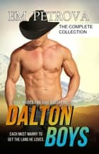 Dalton Boys Complete Collection ebook by Em Petrova