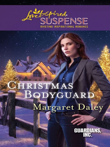 Christmas Bodyguard (Mills & Boon Love Inspired) (Guardians, Inc., Book 1) eBook by Margaret Daley