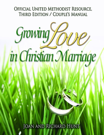 Growing Love In Christian Marriage Third Edition - Couple's Manual (Pkg of 2) - 2012 Revised Edition ebook by Joan and Richard Hunt