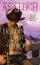 Holding Out for a Hero ebook by Ana Leigh