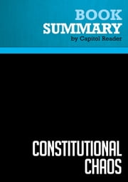 Summary of Constitutional Chaos: What Happens When the Government Breaks Its Own Laws - Judge Andrew P. Napolitano ebook by Capitol Reader