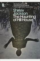 The Haunting of Hill House ebook by Shirley Jackson