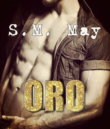 ORO - (Oro, # 1) ebook by S.M. May