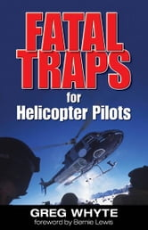 Fatal Traps for Helicopter Pilots ebook by Greg Whyte