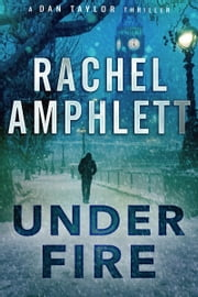 Under Fire (A Dan Taylor thriller) ebook by Rachel Amphlett