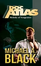 Melody of Vengeance ebook by Michael A. Black