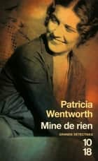 Mine de rien ebook by Pascale HAAS,Patricia WENTWORTH