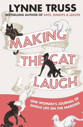 Making the Cat Laugh ebook by Lynne Truss