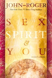 Sex, Spirit & You ebook by John-Roger