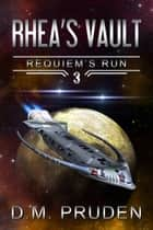Rhea's Vault ebook by D.M. Pruden