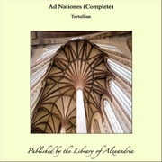 Ad Nationes (Complete) ebook by Tertullian