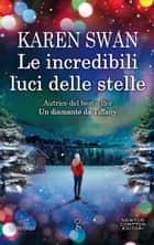Le incredibili luci delle stelle ebook by Karen Swan
