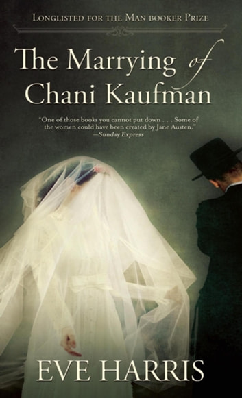 The Marrying of Chani Kaufman ebook by Eve Harris