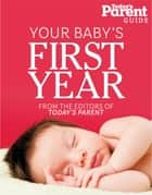 Your Baby's First Year ebook by Today's Parent